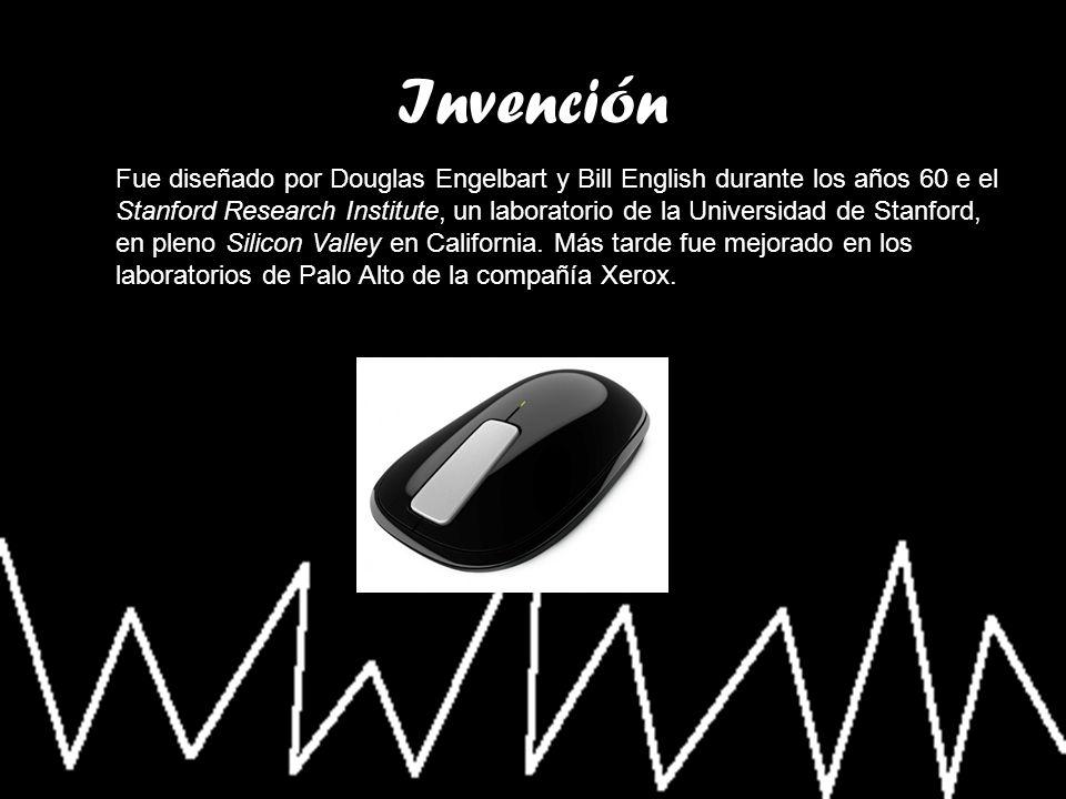 Invención Fue diseñado por Douglas Engelbart y Bill English durante los años 60 e el Stanford Research Institute, un laboratorio de la Universidad de