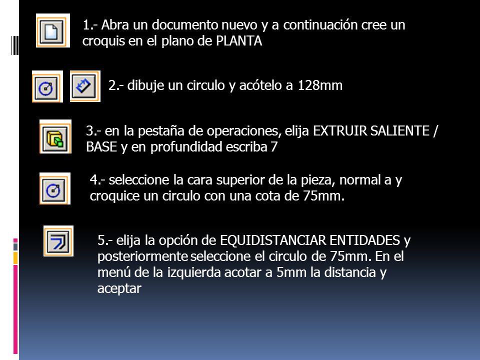 6.- salga del croquis, y en la pestaña de operaciones, elija EXTRUIR SALIENTE/BASE.