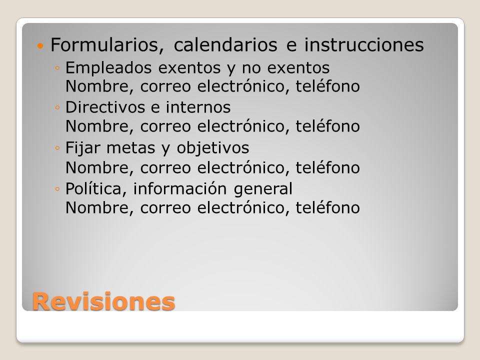 Revisiones Formularios, calendarios e instrucciones Empleados exentos y no exentos Nombre, correo electrónico, teléfono Directivos e internos Nombre,