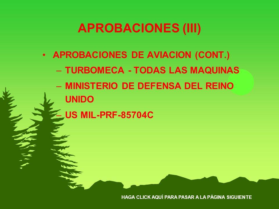 HAGA CLICK AQUÍ PARA PASAR A LA PÁGINA SIGUIENTE APROBACIONES (III) APROBACIONES DE AVIACION (CONT.) –TURBOMECA - TODAS LAS MAQUINAS –MINISTERIO DE DE