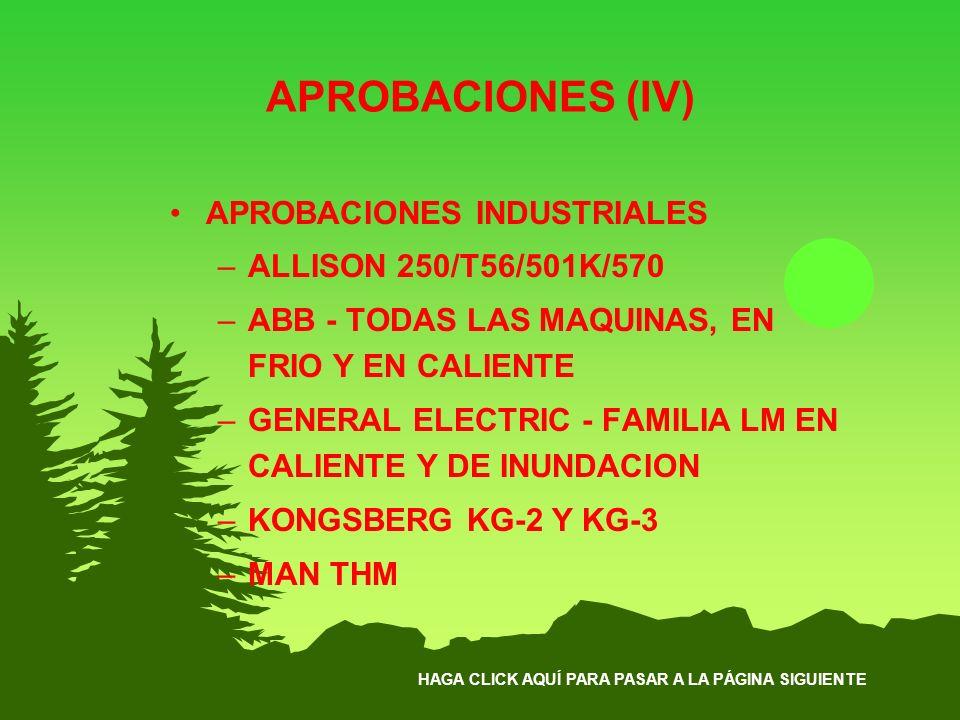 HAGA CLICK AQUÍ PARA PASAR A LA PÁGINA SIGUIENTE APROBACIONES (IV) APROBACIONES INDUSTRIALES –ALLISON 250/T56/501K/570 –ABB - TODAS LAS MAQUINAS, EN F