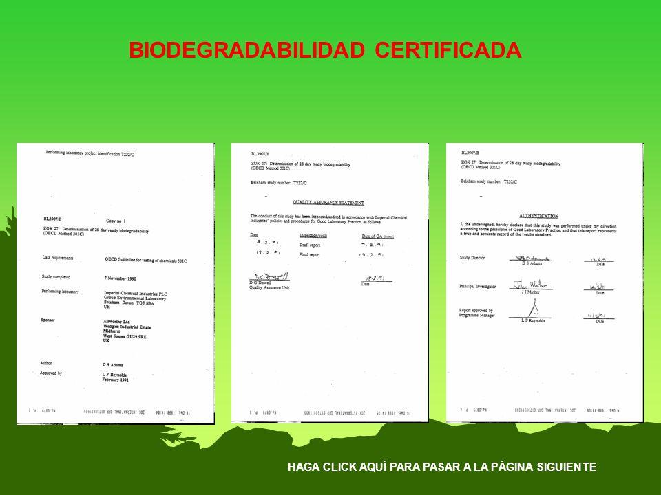 HAGA CLICK AQUÍ PARA PASAR A LA PÁGINA SIGUIENTE BIODEGRADABILIDAD CERTIFICADA