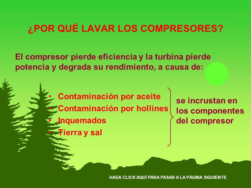 HAGA CLICK AQUÍ PARA PASAR A LA PÁGINA SIGUIENTE ¿POR QUÉ LAVAR LOS COMPRESORES? Contaminación por aceite Contaminación por hollines Inquemados Tierra