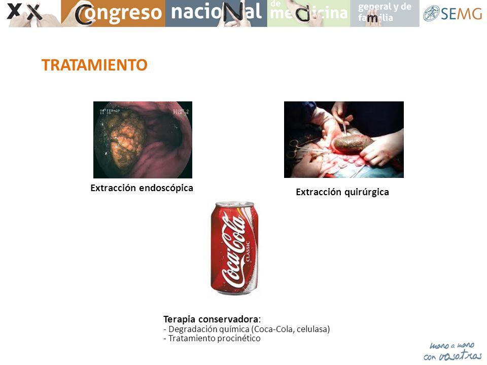 TRATAMIENTO Extracción endoscópica Extracción quirúrgica Terapia conservadora: - Degradación química (Coca-Cola, celulasa) - Tratamiento procinético