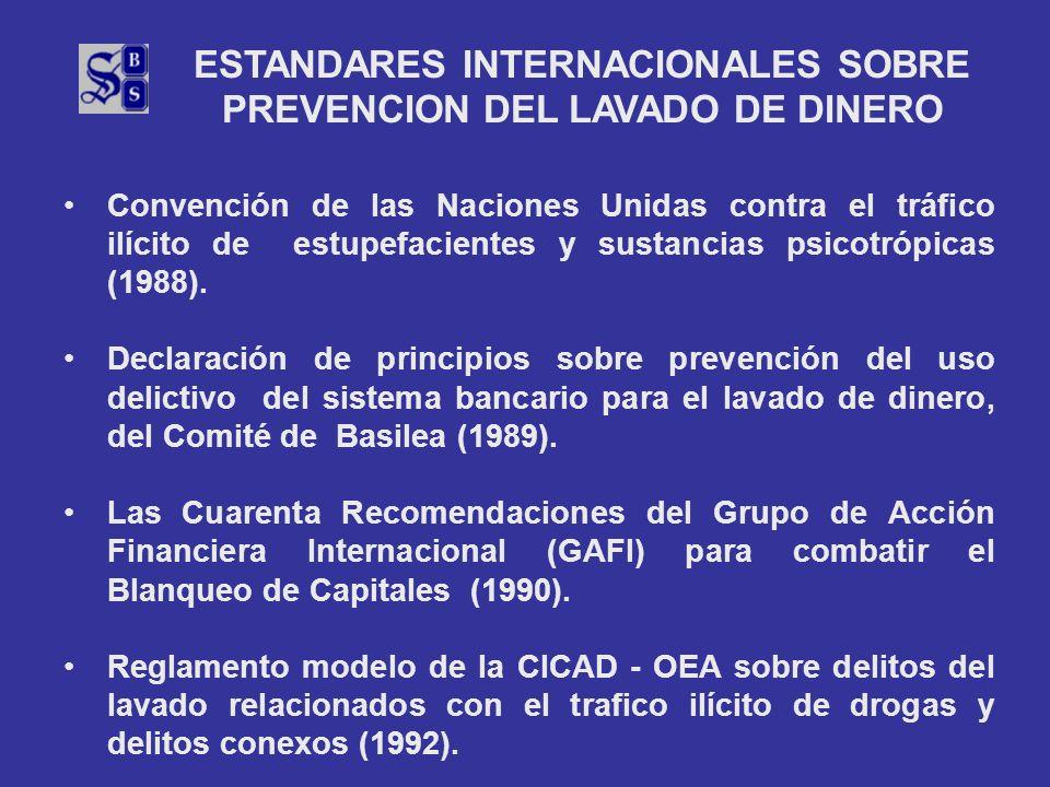 ESTANDARES INTERNACIONALES SOBRE PREVENCION DEL LAVADO DE DINERO Convención de las Naciones Unidas contra el tráfico ilícito de estupefacientes y sust