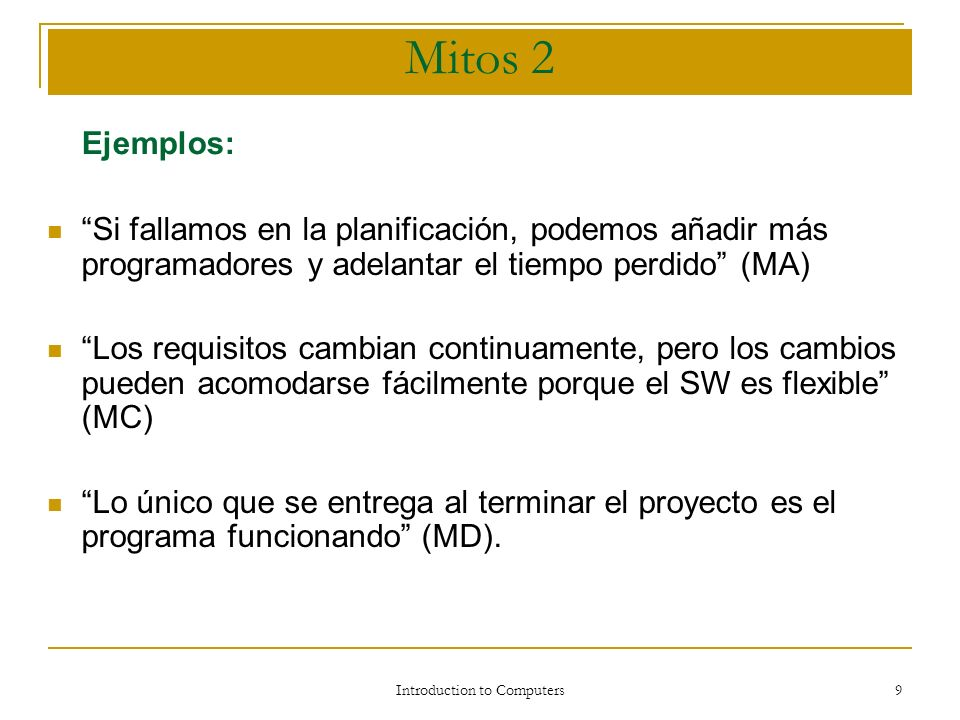 Introduction to Computers 8 Mitos del Software Propagaron confusión e información errónea.