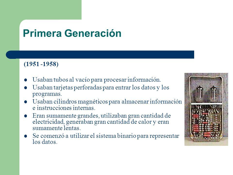Segunda Generación (1958 - 1964) Usaban transistores para procesar información.transistores Los transistores eran más rápidos, pequeños y más confiables que los tubos al vacío.