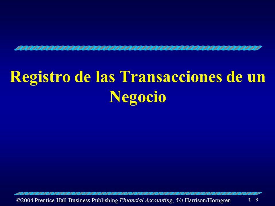 ©2004 Prentice Hall Business Publishing Financial Accounting, 5/e Harrison/Horngren 1 - 2 Utilidad o pérdida La ecuación contable Historia y evolución