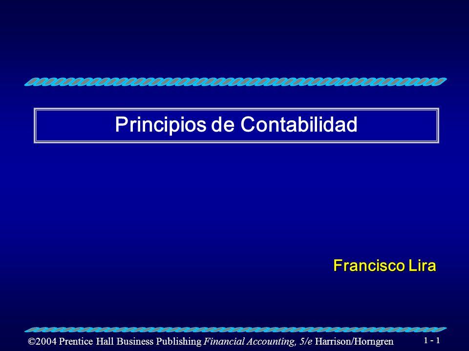 ©2004 Prentice Hall Business Publishing Financial Accounting, 5/e Harrison/Horngren 1 - 2 Objetivos Usar Información Contable para la toma de decisiones.