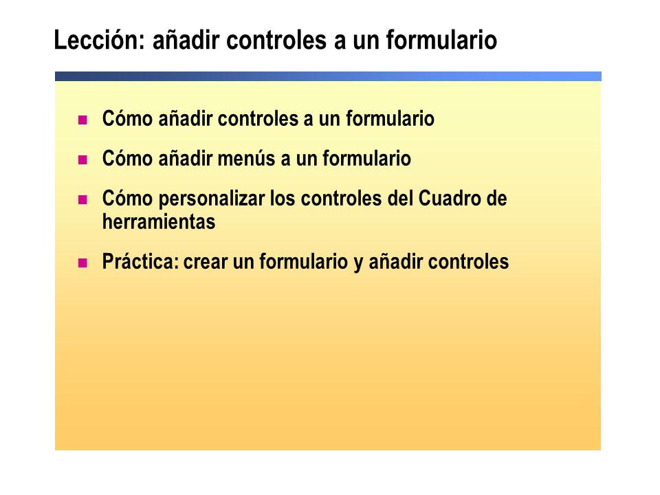 Lección: añadir controles a un formulario Cómo añadir controles a un formulario Cómo añadir menús a un formulario Cómo personalizar los controles del