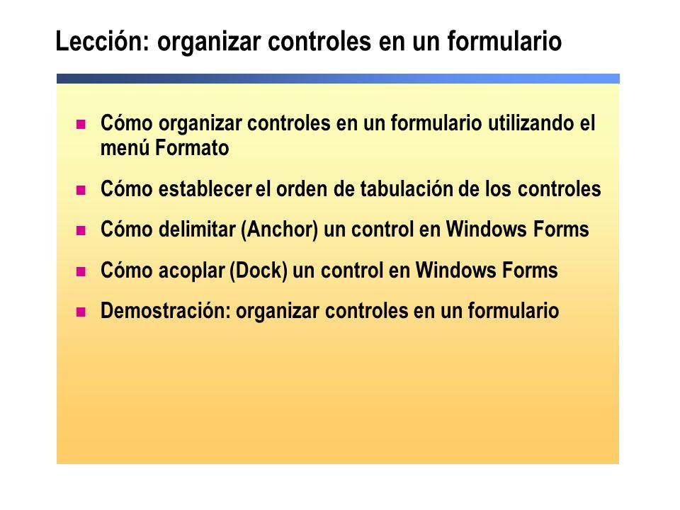 Lección: organizar controles en un formulario Cómo organizar controles en un formulario utilizando el menú Formato Cómo establecer el orden de tabulac