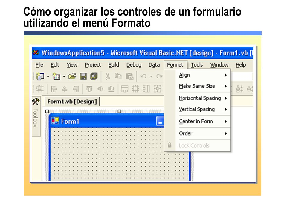 Cómo organizar los controles de un formulario utilizando el menú Formato