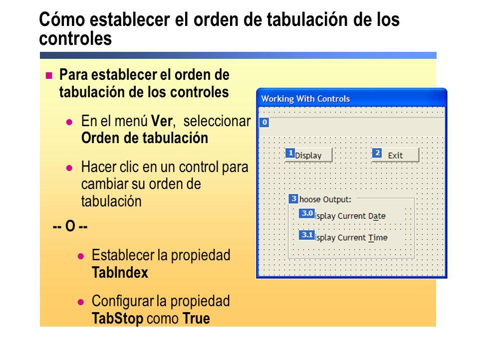 Cómo establecer el orden de tabulación de los controles Para establecer el orden de tabulación de los controles En el menú Ver, seleccionar Orden de t