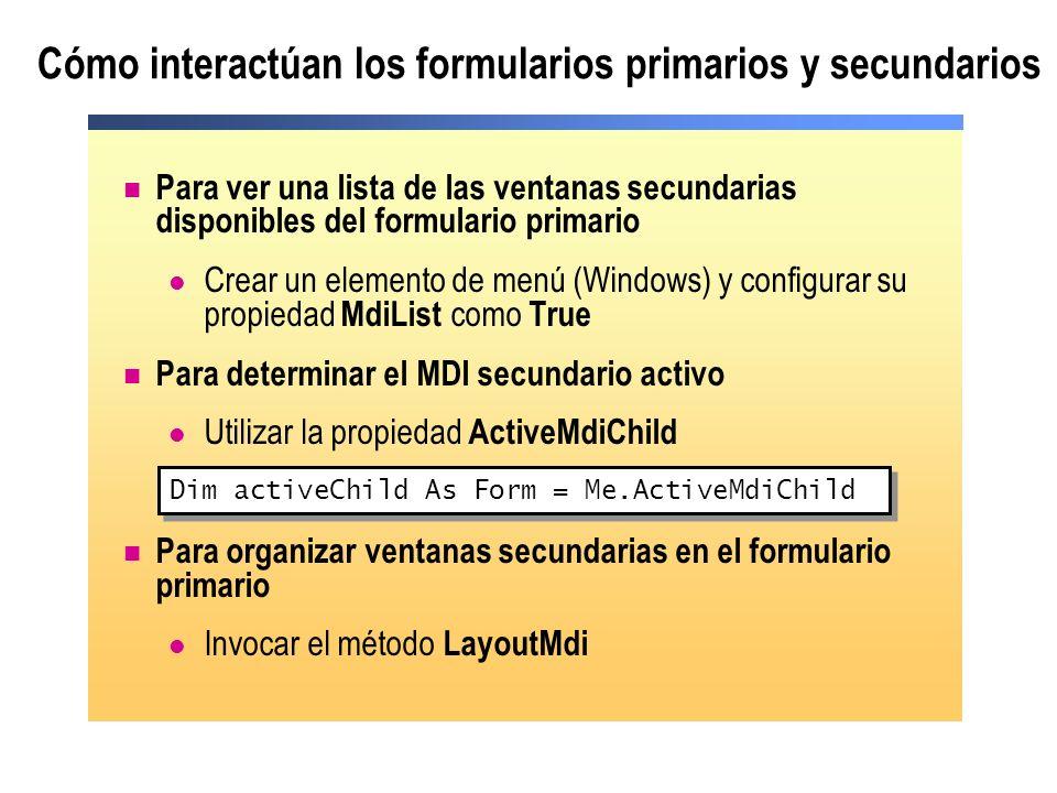 Cómo interactúan los formularios primarios y secundarios Para ver una lista de las ventanas secundarias disponibles del formulario primario Crear un e