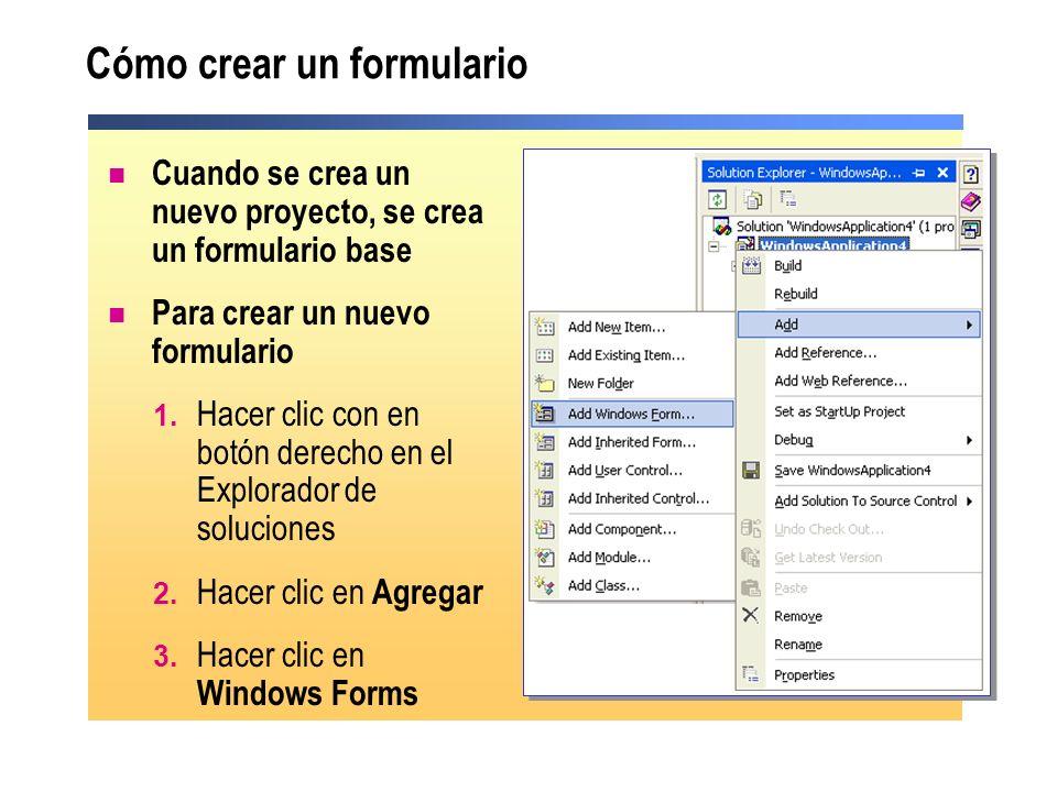 Cómo crear un formulario Cuando se crea un nuevo proyecto, se crea un formulario base Para crear un nuevo formulario 1. Hacer clic con en botón derech