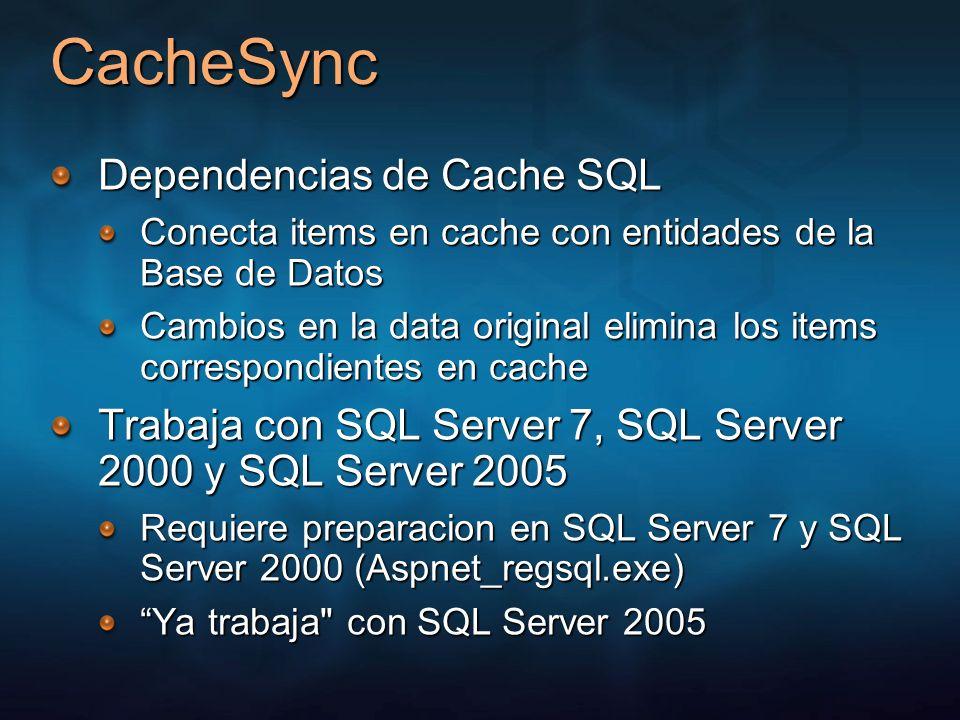 CacheSync Dependencias de Cache SQL Conecta items en cache con entidades de la Base de Datos Cambios en la data original elimina los items correspondi