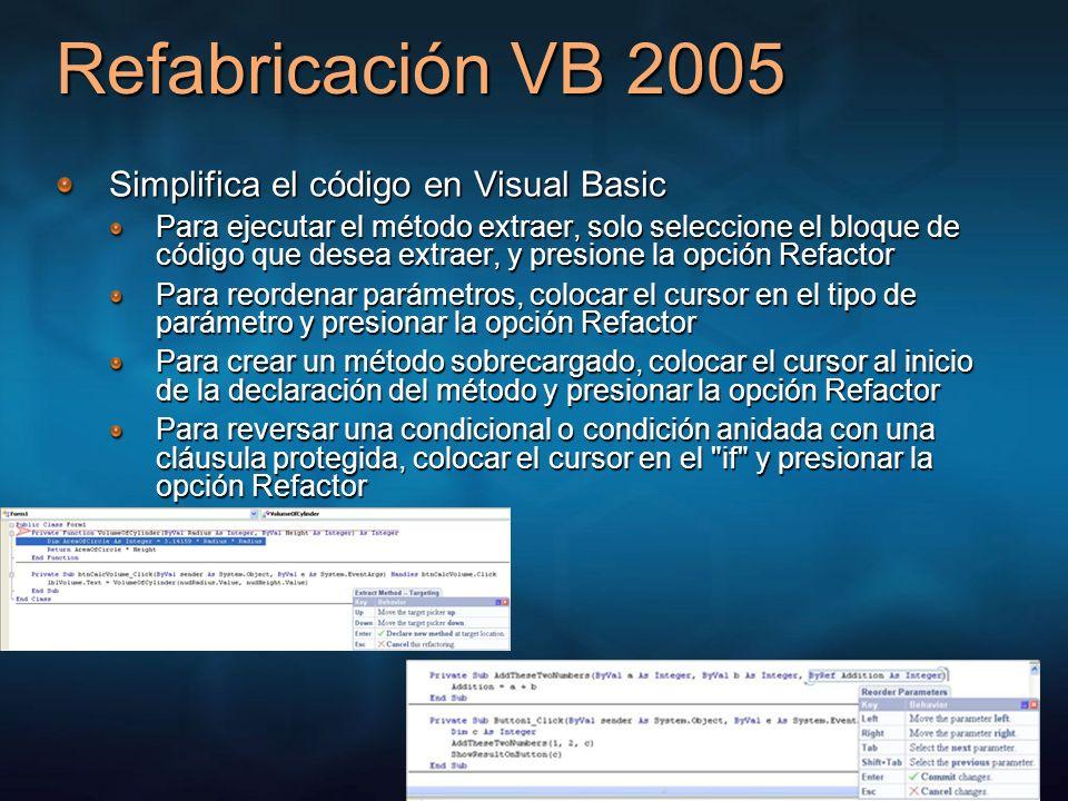 Refabricación VB 2005 Simplifica el código en Visual Basic Para ejecutar el método extraer, solo seleccione el bloque de código que desea extraer, y p