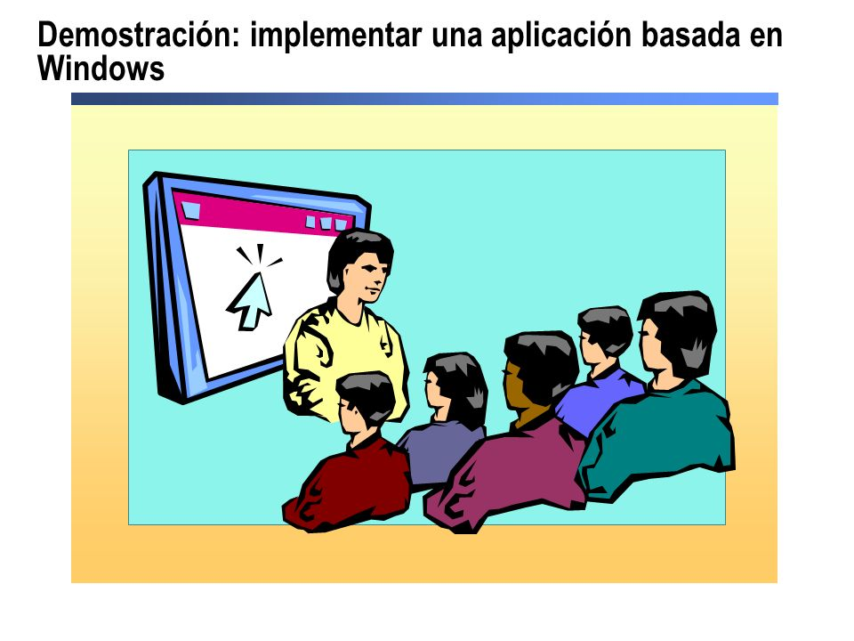 Demostración: implementar una aplicación basada en Windows