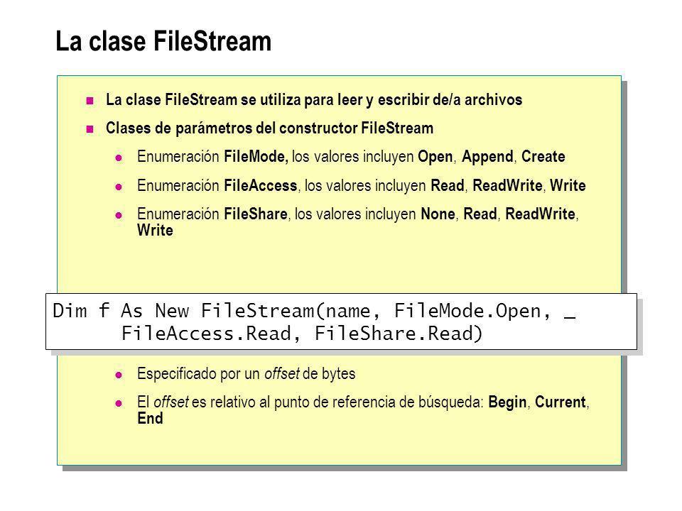 La clase FileStream La clase FileStream se utiliza para leer y escribir de/a archivos Clases de parámetros del constructor FileStream Enumeración File