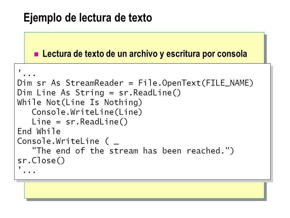Ejemplo de lectura de texto Lectura de texto de un archivo y escritura por consola '... Dim sr As StreamReader = File.OpenText(FILE_NAME) Dim Line As