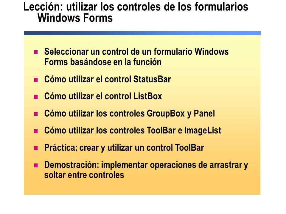 Lección: utilizar los controles de los formularios Windows Forms Seleccionar un control de un formulario Windows Forms basándose en la función Cómo ut