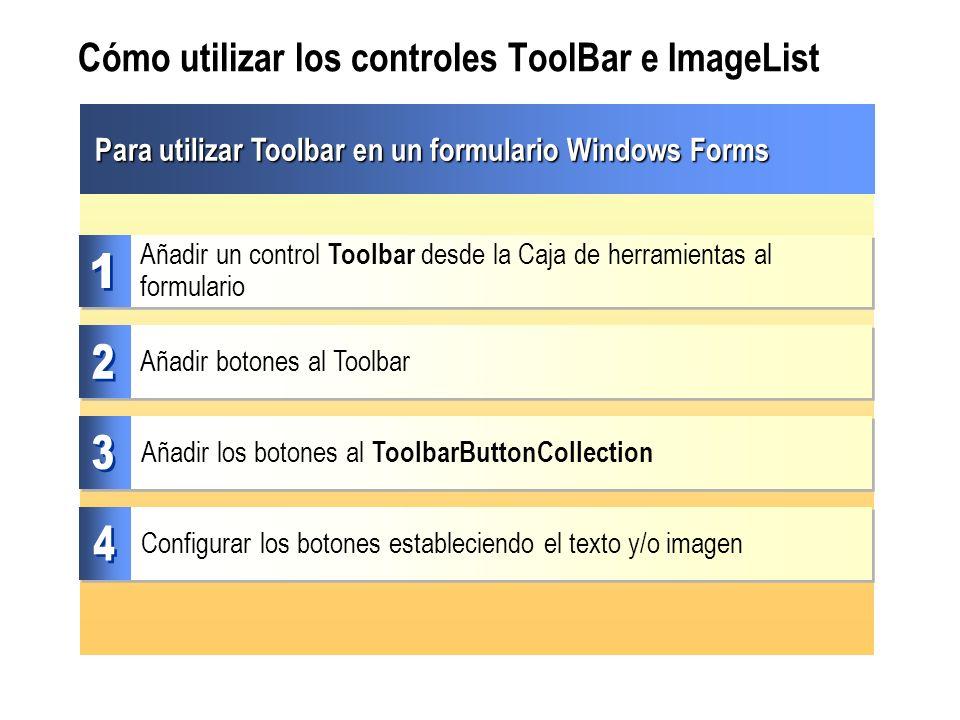 Cómo utilizar los controles ToolBar e ImageList Para utilizar Toolbar en un formulario Windows Forms Añadir botones al Toolbar Añadir un control Toolb