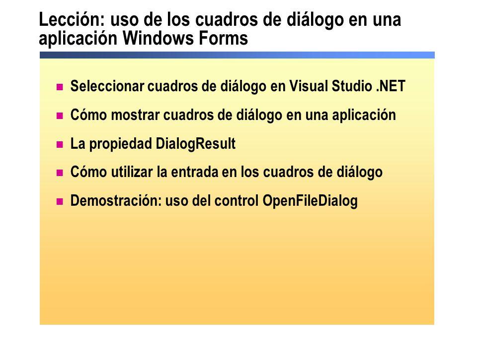 Lección: uso de los cuadros de diálogo en una aplicación Windows Forms Seleccionar cuadros de diálogo en Visual Studio.NET Cómo mostrar cuadros de diá