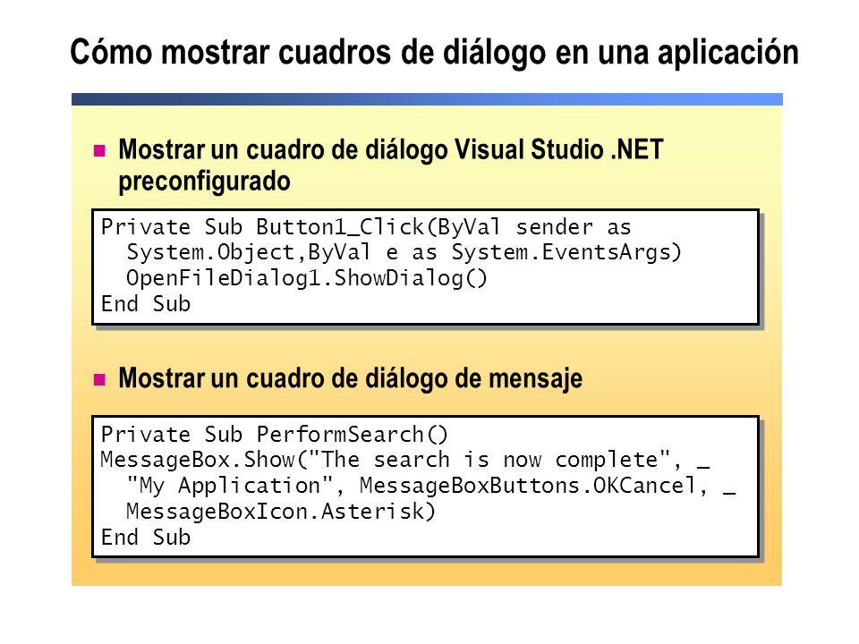Cómo mostrar cuadros de diálogo en una aplicación Mostrar un cuadro de diálogo Visual Studio.NET preconfigurado Private Sub Button1_Click(ByVal sender