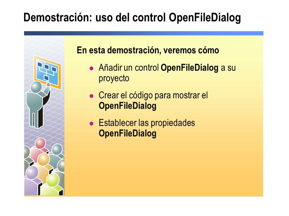 Demostración: uso del control OpenFileDialog En esta demostración, veremos cómo Añadir un control OpenFileDialog a su proyecto Crear el código para mo