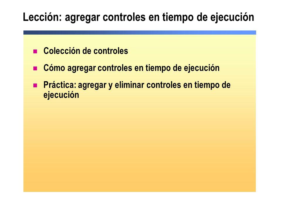 Lección: agregar controles en tiempo de ejecución Colección de controles Cómo agregar controles en tiempo de ejecución Práctica: agregar y eliminar co