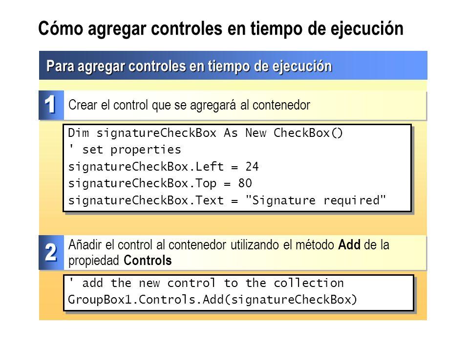Cómo agregar controles en tiempo de ejecución Para agregar controles en tiempo de ejecución Crear el control que se agregará al contenedor Dim signatu