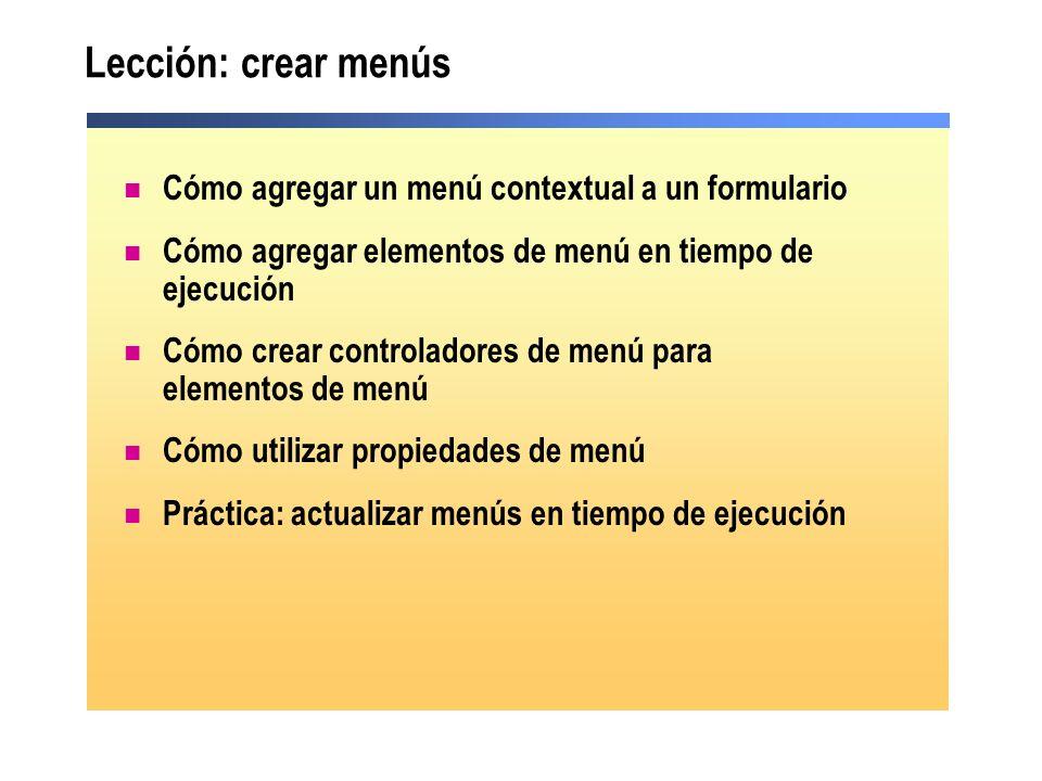 Lección: crear menús Cómo agregar un menú contextual a un formulario Cómo agregar elementos de menú en tiempo de ejecución Cómo crear controladores de