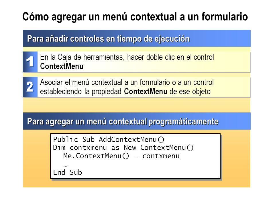 Cómo agregar un menú contextual a un formulario Para añadir controles en tiempo de ejecución Asociar el menú contextual a un formulario o a un control