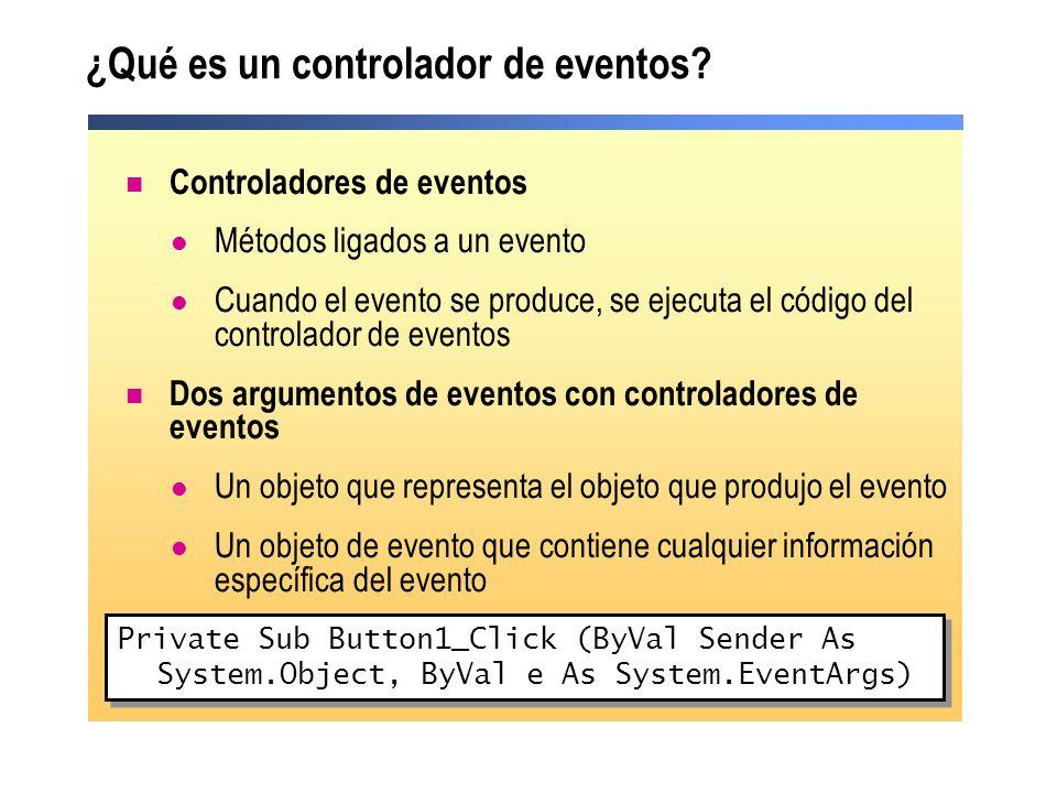 La palabra clave Handles Declara que un procedimiento controla un evento específico Permite especificar controladores de eventos en tiempo de diseño Partes ProcedureDeclaration Eventos Public Sub Age (ByVal Sender As System.Object, ByVal e As System.EventArgs) Handles Under21.Click, Twenties.Click, Thirties.Click, Forties.Click, FiftiesPlus.click Public Sub Age (ByVal Sender As System.Object, ByVal e As System.EventArgs) Handles Under21.Click, Twenties.Click, Thirties.Click, Forties.Click, FiftiesPlus.click La rutina puede usar cualquier nombre La lista de argumentos debe coincidir con la lista usual del evento concreto La lista de argumentos debe coincidir con la lista usual del evento concreto Palabra clave Handles Lista de eventos que controlará esta rutina