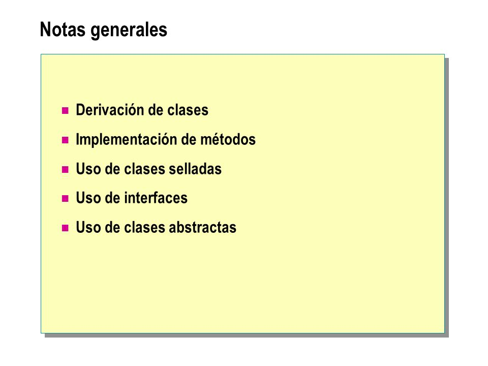 Derivación de clases Extensión de clases base Acceso a miembros de la clase base Llamadas a constructores de la clase base