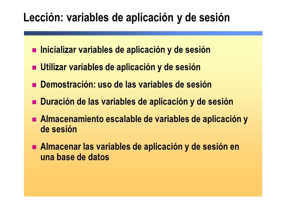 Lección: variables de aplicación y de sesión Inicializar variables de aplicación y de sesión Utilizar variables de aplicación y de sesión Demostración