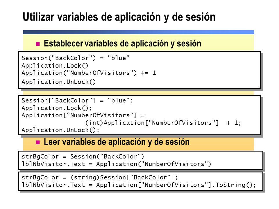 Utilizar variables de aplicación y de sesión Establecer variables de aplicación y sesión Leer variables de aplicación y de sesión Session(