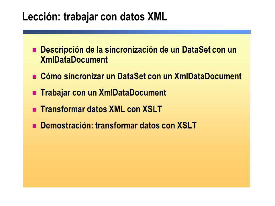 Lección: trabajar con datos XML Descripción de la sincronización de un DataSet con un XmlDataDocument Cómo sincronizar un DataSet con un XmlDataDocume