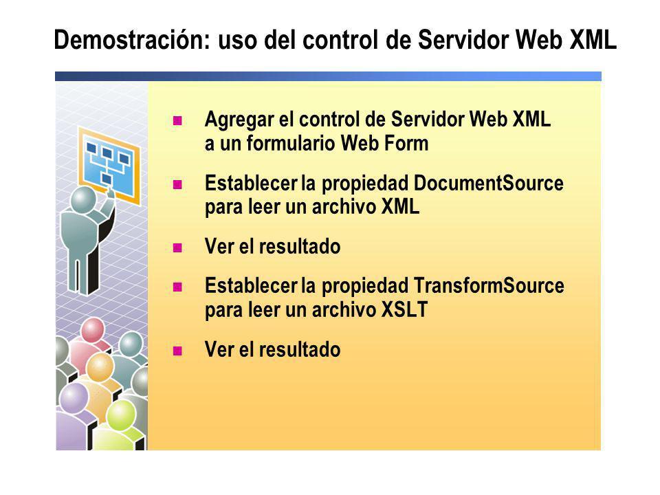 Demostración: uso del control de Servidor Web XML Agregar el control de Servidor Web XML a un formulario Web Form Establecer la propiedad DocumentSour