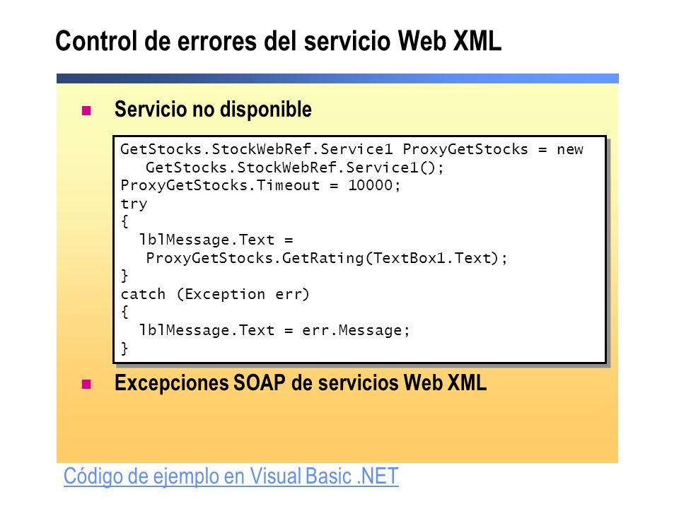 Control de errores del servicio Web XML Servicio no disponible Excepciones SOAP de servicios Web XML GetStocks.StockWebRef.Service1 ProxyGetStocks = n