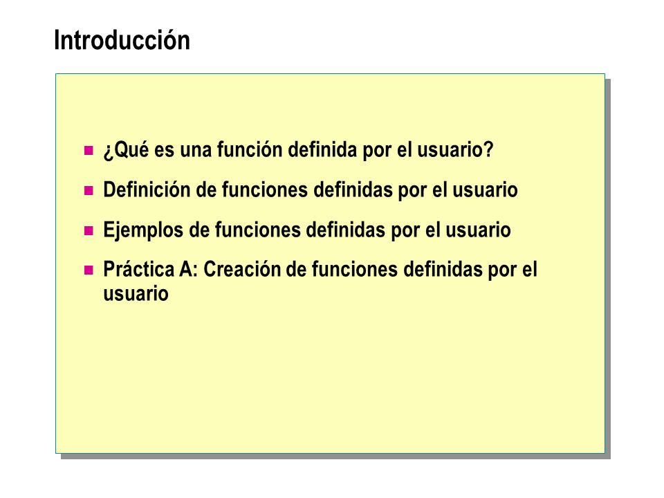 Ejemplo de una función con valores de tabla de varias instrucciones Creación de la función Llamada a la función USE Northwind GO CREATE FUNCTION fn_Employees (@length nvarchar(9)) RETURNS @fn_Employees TABLE (EmployeeID int PRIMARY KEY NOT NULL, [Employee Name] nvarchar(61) NOT NULL) AS BEGIN IF @length = ShortName INSERT @fn_Employees SELECT EmployeeID, LastName FROM Employees ELSE IF @length = LongName INSERT @fn_Employees SELECT EmployeeID, (FirstName + + LastName) FROM Employees RETURN END USE Northwind GO CREATE FUNCTION fn_Employees (@length nvarchar(9)) RETURNS @fn_Employees TABLE (EmployeeID int PRIMARY KEY NOT NULL, [Employee Name] nvarchar(61) NOT NULL) AS BEGIN IF @length = ShortName INSERT @fn_Employees SELECT EmployeeID, LastName FROM Employees ELSE IF @length = LongName INSERT @fn_Employees SELECT EmployeeID, (FirstName + + LastName) FROM Employees RETURN END SELECT * FROM dbo.fn_Employees( LongName ) - o bien - SELECT * FROM dbo.fn_Employees( ShortName ) SELECT * FROM dbo.fn_Employees( LongName ) - o bien - SELECT * FROM dbo.fn_Employees( ShortName )