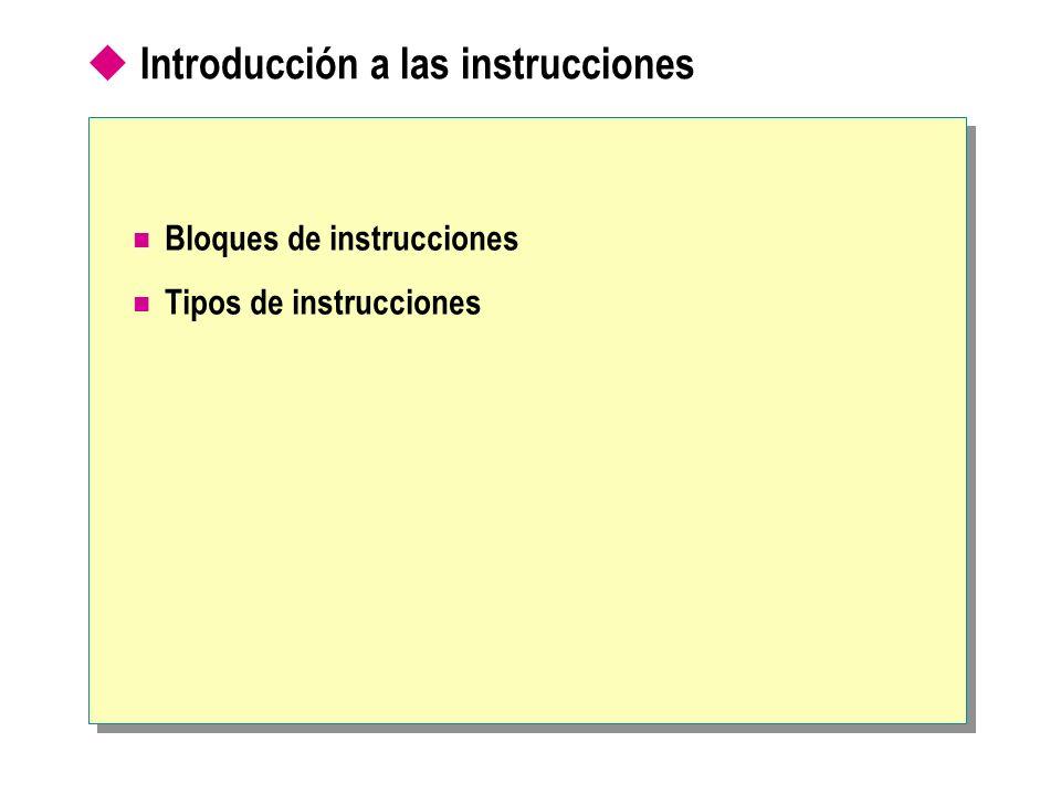Introducción a las instrucciones Bloques de instrucciones Tipos de instrucciones