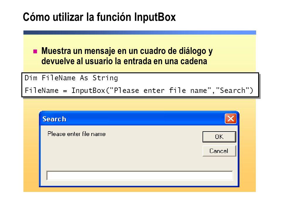 Cómo utilizar la función InputBox Muestra un mensaje en un cuadro de diálogo y devuelve al usuario la entrada en una cadena Dim FileName As String Fil