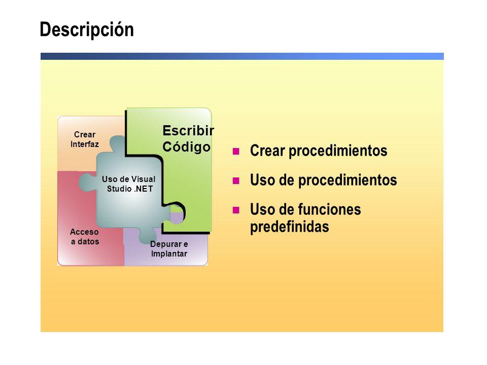 Descripción Crear procedimientos Uso de procedimientos Uso de funciones predefinidas Debug and Deploy Escribir Código Acceso a datos Uso de Visual Stu