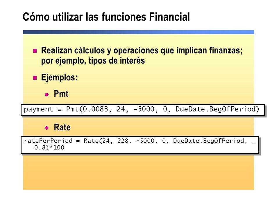 Cómo utilizar las funciones Financial Realizan cálculos y operaciones que implican finanzas; por ejemplo, tipos de interés Ejemplos: Pmt Rate payment