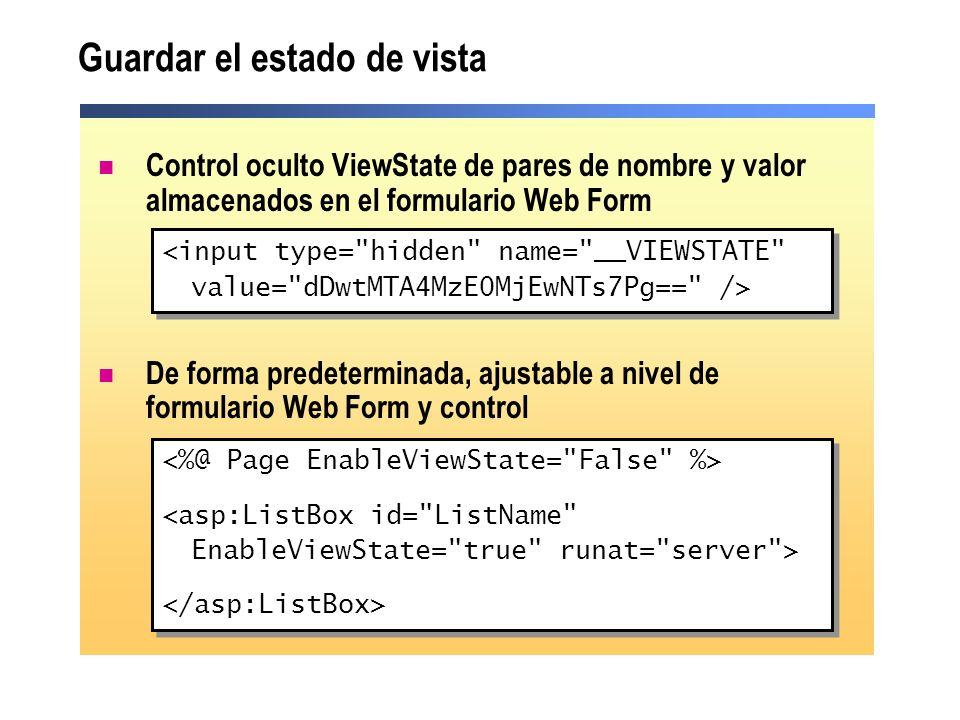 Guardar el estado de vista Control oculto ViewState de pares de nombre y valor almacenados en el formulario Web Form De forma predeterminada, ajustabl
