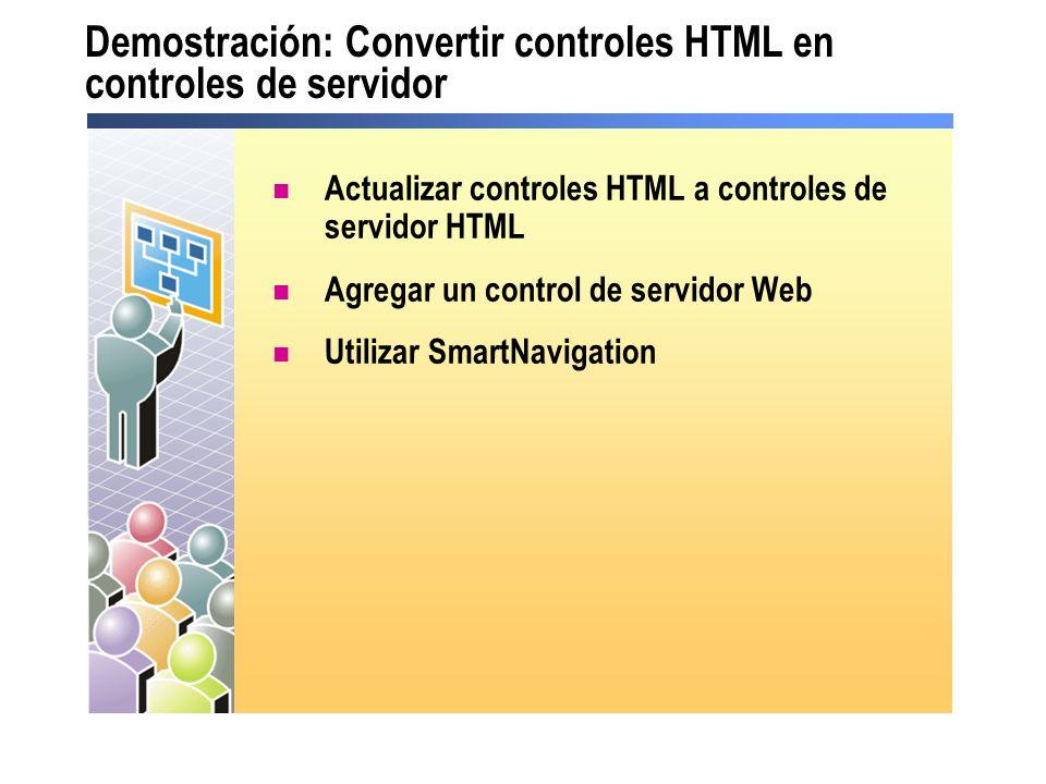 Demostración: Convertir controles HTML en controles de servidor Actualizar controles HTML a controles de servidor HTML Agregar un control de servidor