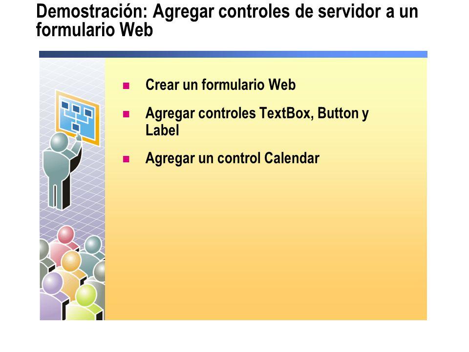 Demostración: Agregar controles de servidor a un formulario Web Crear un formulario Web Agregar controles TextBox, Button y Label Agregar un control C