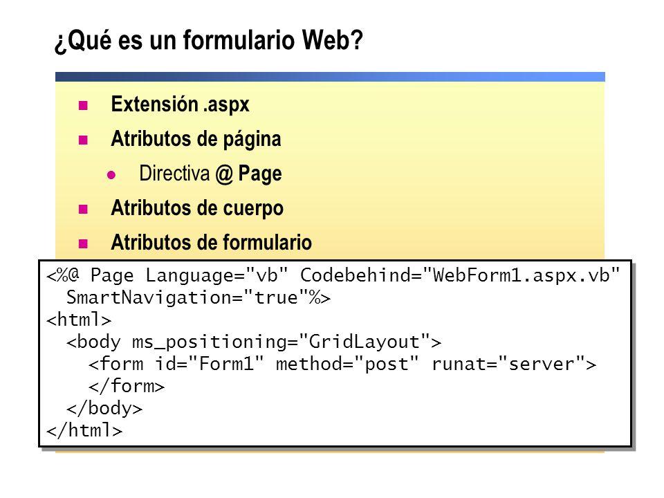 ¿Qué es un formulario Web? Extensión.aspx Atributos de página Directiva @ Page Atributos de cuerpo Atributos de formulario