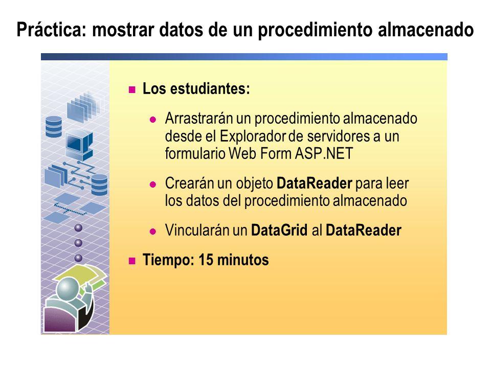 Práctica: mostrar datos de un procedimiento almacenado Los estudiantes: Arrastrarán un procedimiento almacenado desde el Explorador de servidores a un